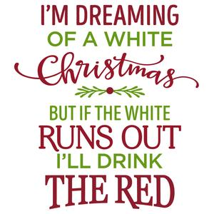 silhouette design store view design 105970 im dreaming of a white christmas red wine phrase - Wine Christmas
