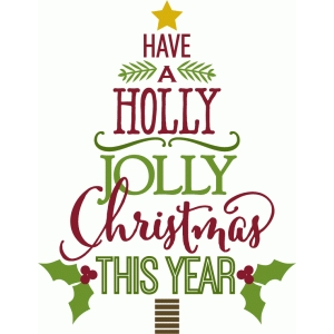 Holly Jolly Christmas.Silhouette Design Store View Design 70551 Have A Holly