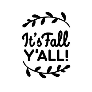 30+ It's Fall Y'all Svg DXF