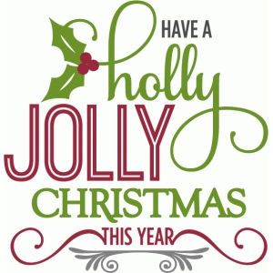 Holly Jolly Christmas.Silhouette Design Store View Design 69462 Holly Jolly