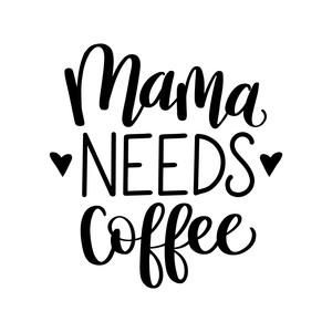 1fc83e4092ed Silhouette Design Store - View Design #206792: mama needs coffee