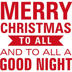 silhouette design store view design 35192 merry christmas to all vinyl phrase - Merry Christmas To All And To All A Good Night