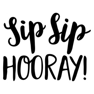 picture regarding Sip Sip Hooray Printable identify Silhouette Structure Retailer - Belief Style and design #164143: sip sip hooray!