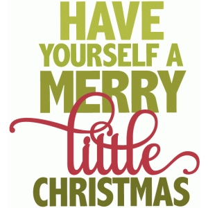 silhouette design store view design 52053 have yourself a merry little christmas phrase - Merry Little Christmas