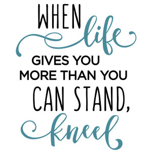 Silhouette Design Store View Design 153673 When Life Gives You More Kneel Phrase