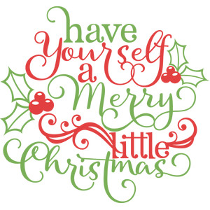 silhouette design store view design 112345 have yourself a merry little christmas - Merry Little Christmas
