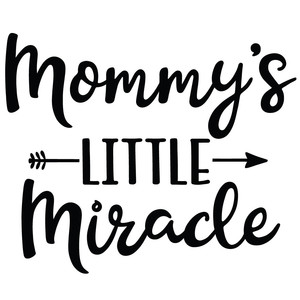 Silhouette Design Store View Design 263536 Mommy S Little Miracle Arrow Quote