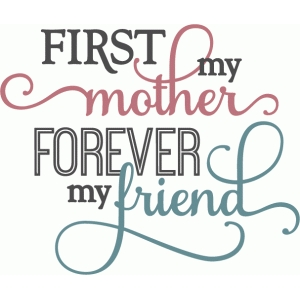 Silhouette Design Store View Design 59087 Mother Forever My Friend Layered Phrase