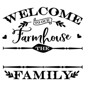 Silhouette Design Store View Design 274058 Welcome To Our Farmhouse Family Name Sign