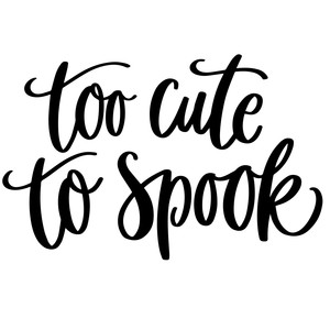Silhouette Design Store View Design 227678 Too Cute To Spook Kids Halloween
