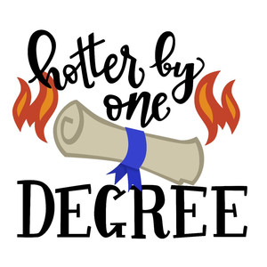 22+ Hotter By One Degree Svg File, Graduation Svg Crafter Files