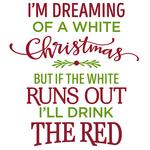 i'm dreaming of a white christmas - red wine phrase
