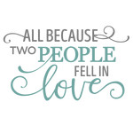 all because two people fell in love phrase