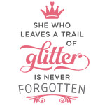 she who leaves a trail of glitter phrase