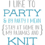 i like to party and knit