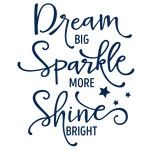 dream big sparkle more phrase
