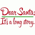 dear santa - it's a long story