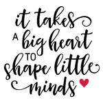 it takes a big heart teacher phrase