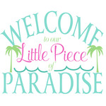 welcome to our little piece of paradise