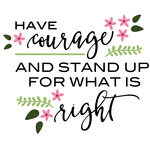 have courage and stand up quote