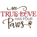 my true love has 4 paws
