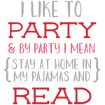 i like to party and read