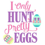 only hunt pretty eggs