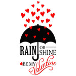 rain or shine be my valentine