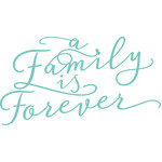 a family is forever phrase