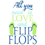 all you need is love & flip flops