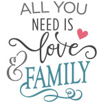 all you need is love - family phrase