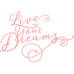 live your dreams phrase