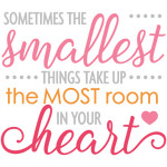 smallest things most room in heart