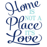 home is not a place it's love