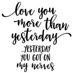 love you more than yesterday phrase