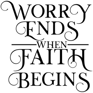 worry ends faith beings