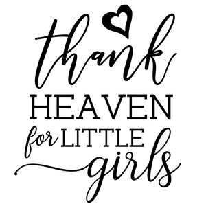 thank heaven for little girls