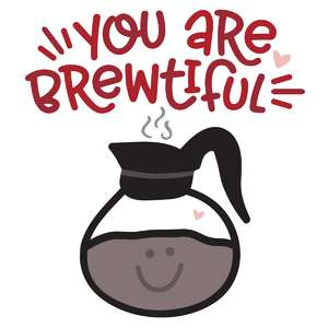 you are brewtiful