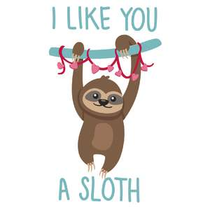 i like you a sloth valentine