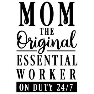 mom original essential worker