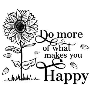 do more of what makes you happy sunflower quote