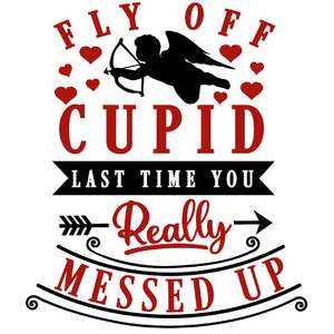 fly off cupid last time messed up