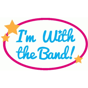i'm with the band! badge