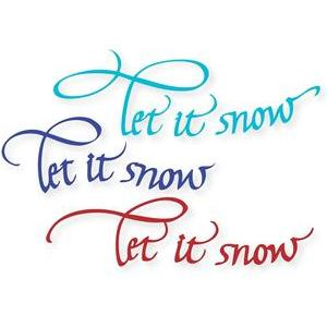 let it snow, let it snow, let it snow