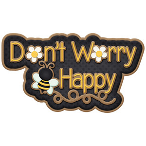 don't worry bee happy title
