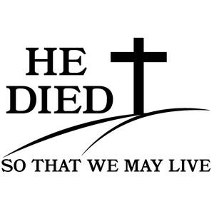he died so that we may live