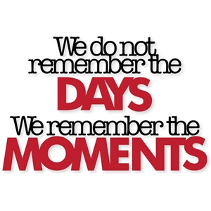 we do not remember the days