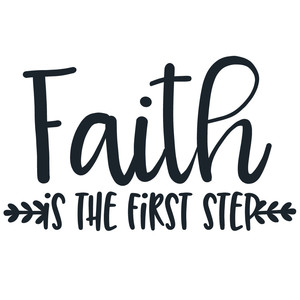 faith is the first step quote