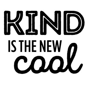 kind is the new cool phrase