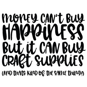 money can't buy happiness craft quote